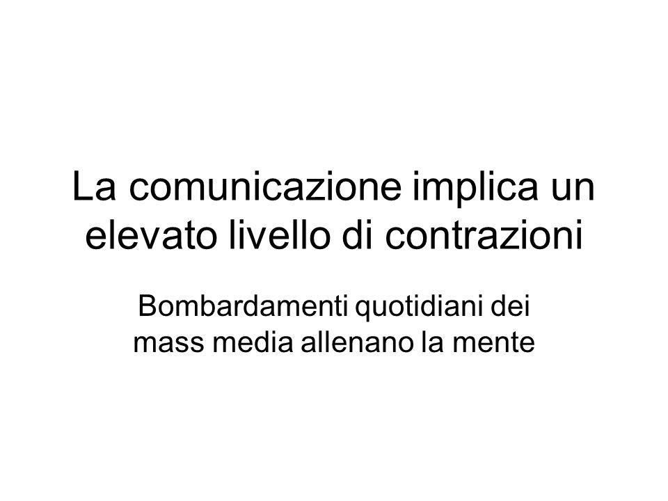 La comunicazione implica un elevato livello di contrazioni