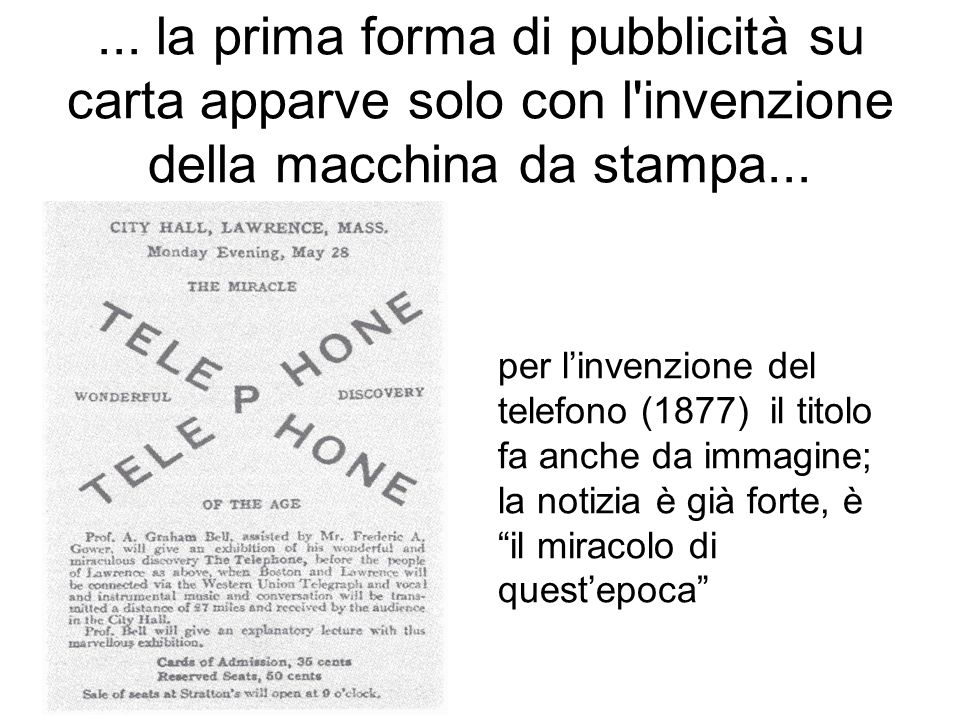 ... la prima forma di pubblicità su carta apparve solo con l invenzione della macchina da stampa...