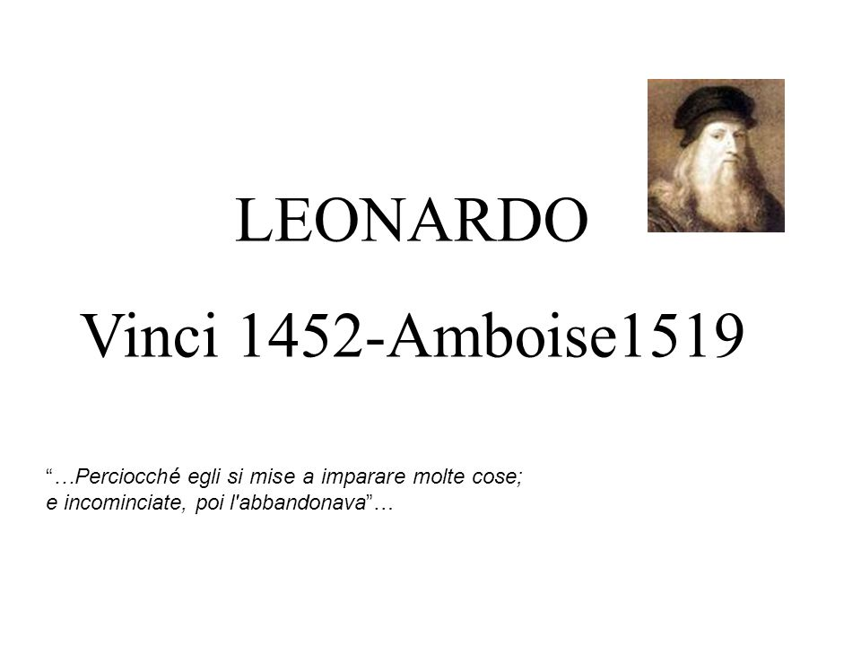 LEONARDO Vinci 1452-Amboise1519