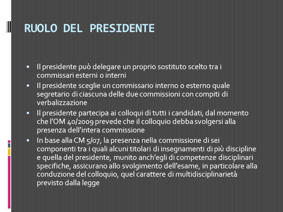 RUOLO DEL PRESIDENTE Il presidente può delegare un proprio sostituto scelto tra i commissari esterni o interni.