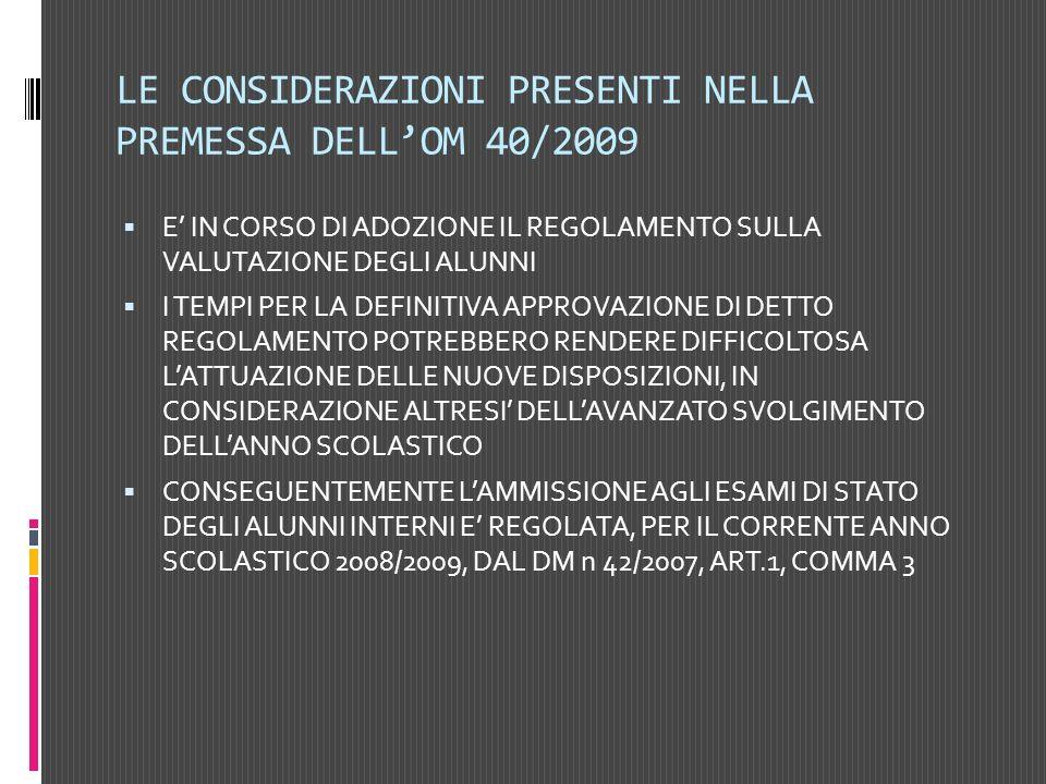 LE CONSIDERAZIONI PRESENTI NELLA PREMESSA DELL'OM 40/2009