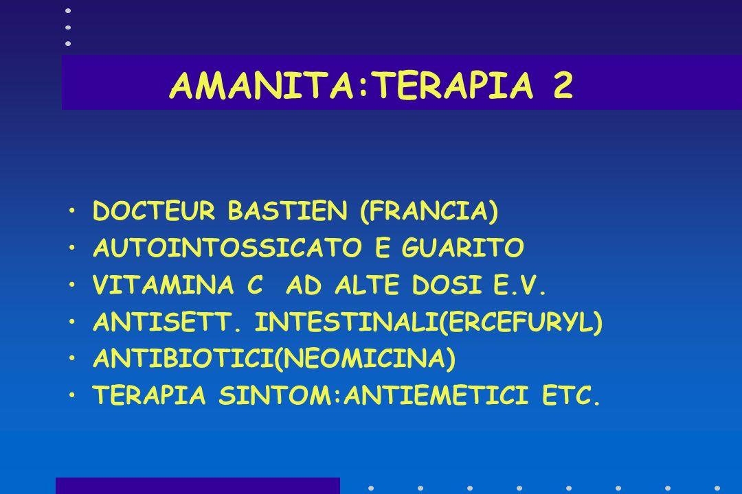 AMANITA:TERAPIA 2 DOCTEUR BASTIEN (FRANCIA) AUTOINTOSSICATO E GUARITO