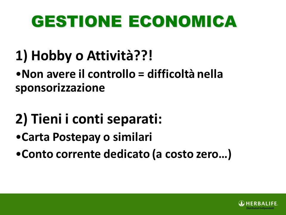 GESTIONE ECONOMICA 1) Hobby o Attività ! 2) Tieni i conti separati: