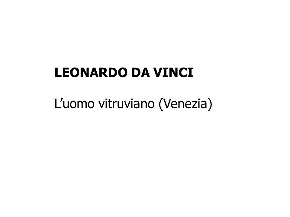 LEONARDO DA VINCI L'uomo vitruviano (Venezia)