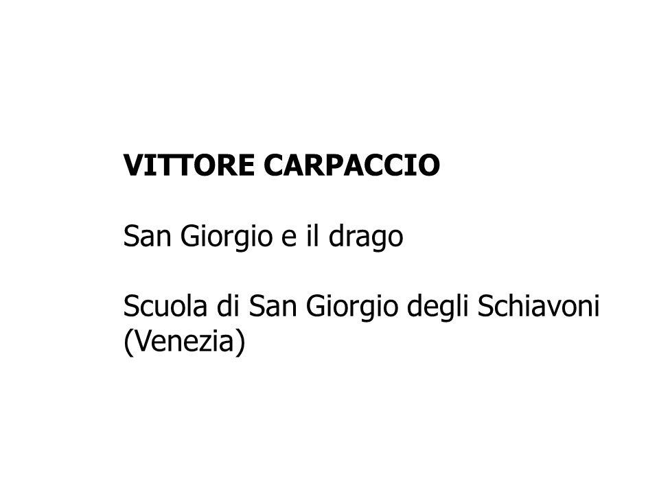 VITTORE CARPACCIO San Giorgio e il drago Scuola di San Giorgio degli Schiavoni (Venezia)
