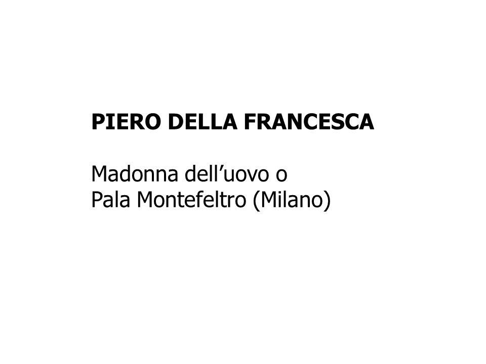 PIERO DELLA FRANCESCA Madonna dell'uovo o Pala Montefeltro (Milano)