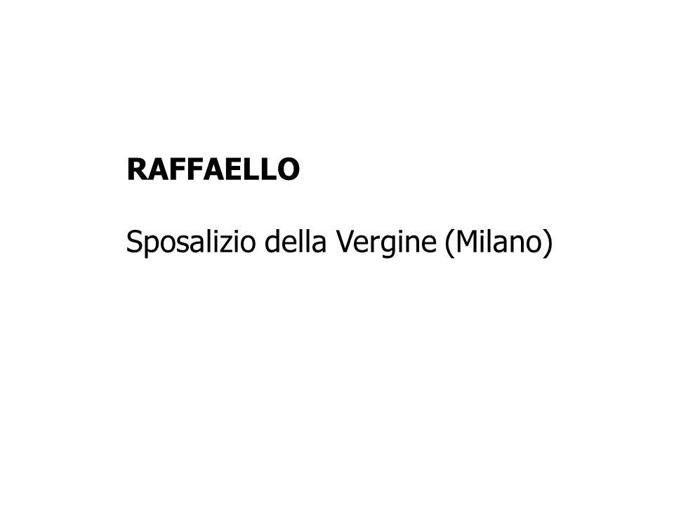 RAFFAELLO Sposalizio della Vergine (Milano)