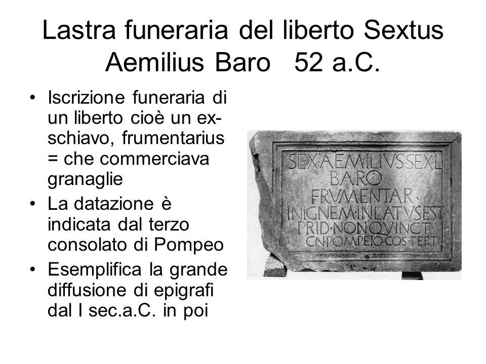Lastra funeraria del liberto Sextus Aemilius Baro 52 a.C.
