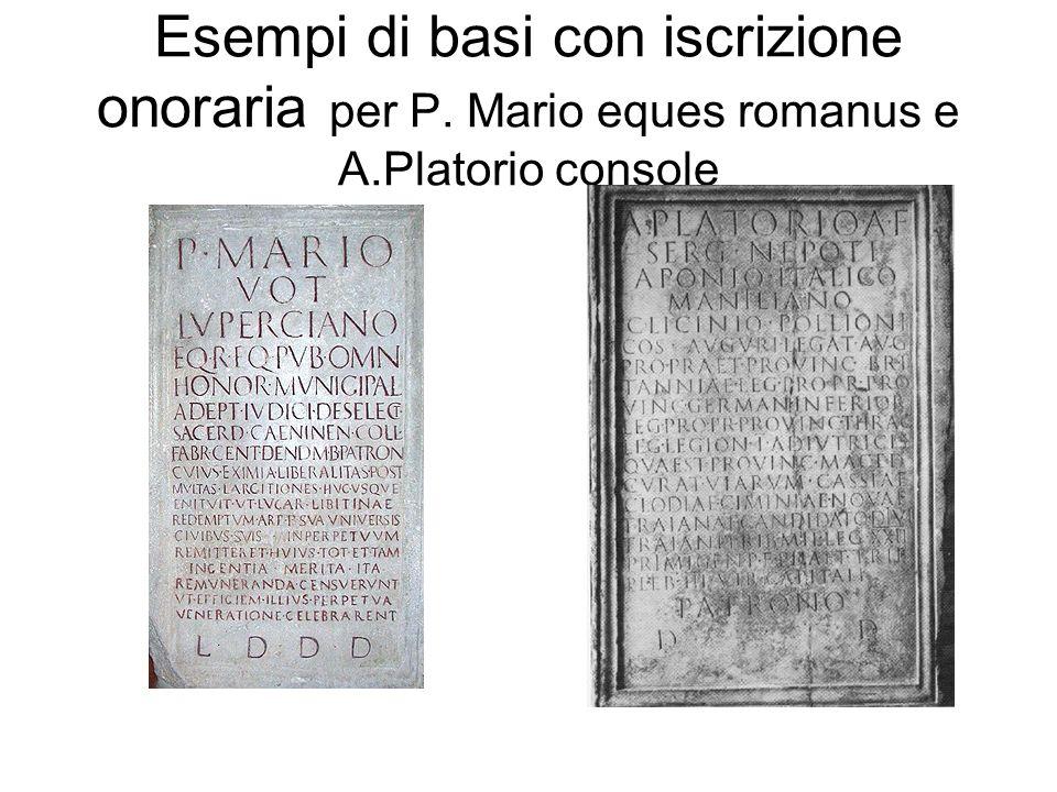 Esempi di basi con iscrizione onoraria per P. Mario eques romanus e A