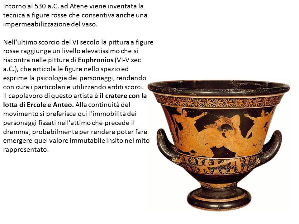 Intorno al 530 a.C. ad Atene viene inventata la tecnica a figure rosse che consentiva anche una impermeabilizzazione del vaso.