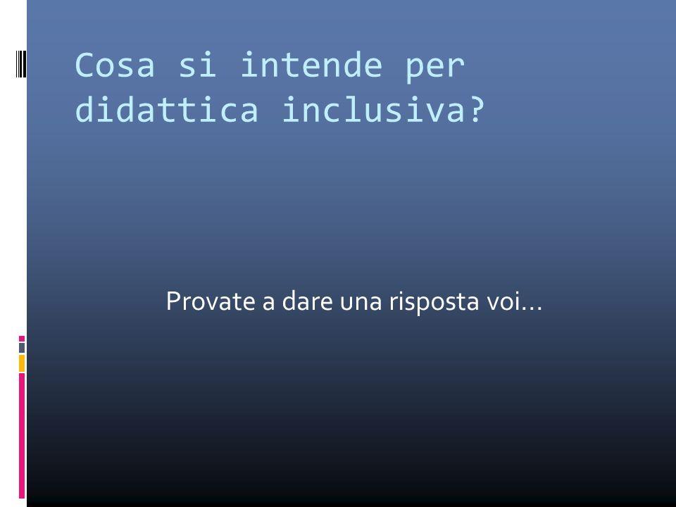 Cosa si intende per didattica inclusiva