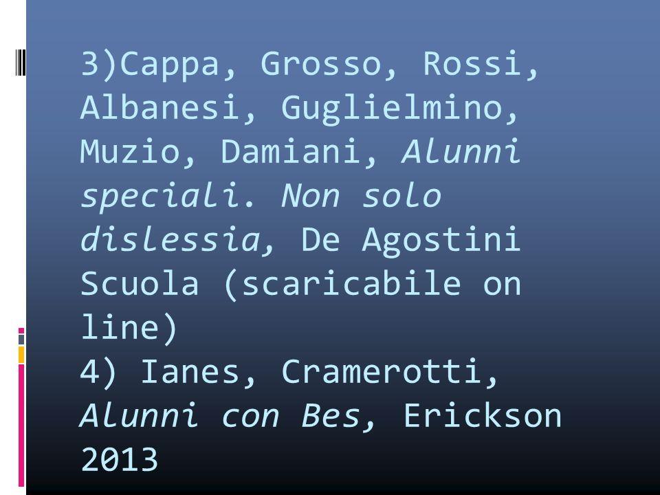 3)Cappa, Grosso, Rossi, Albanesi, Guglielmino, Muzio, Damiani, Alunni speciali.