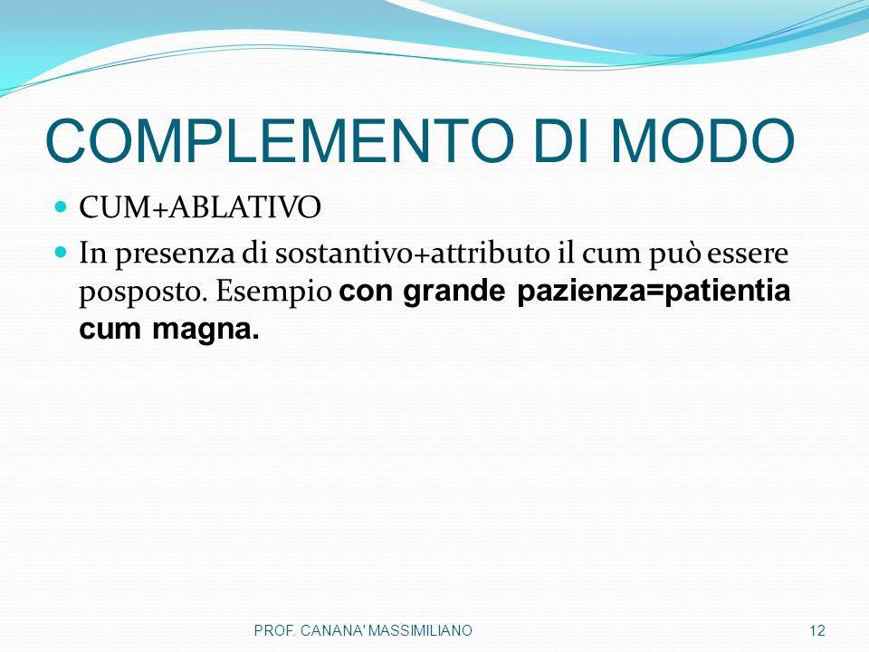 COMPLEMENTO DI MODO CUM+ABLATIVO