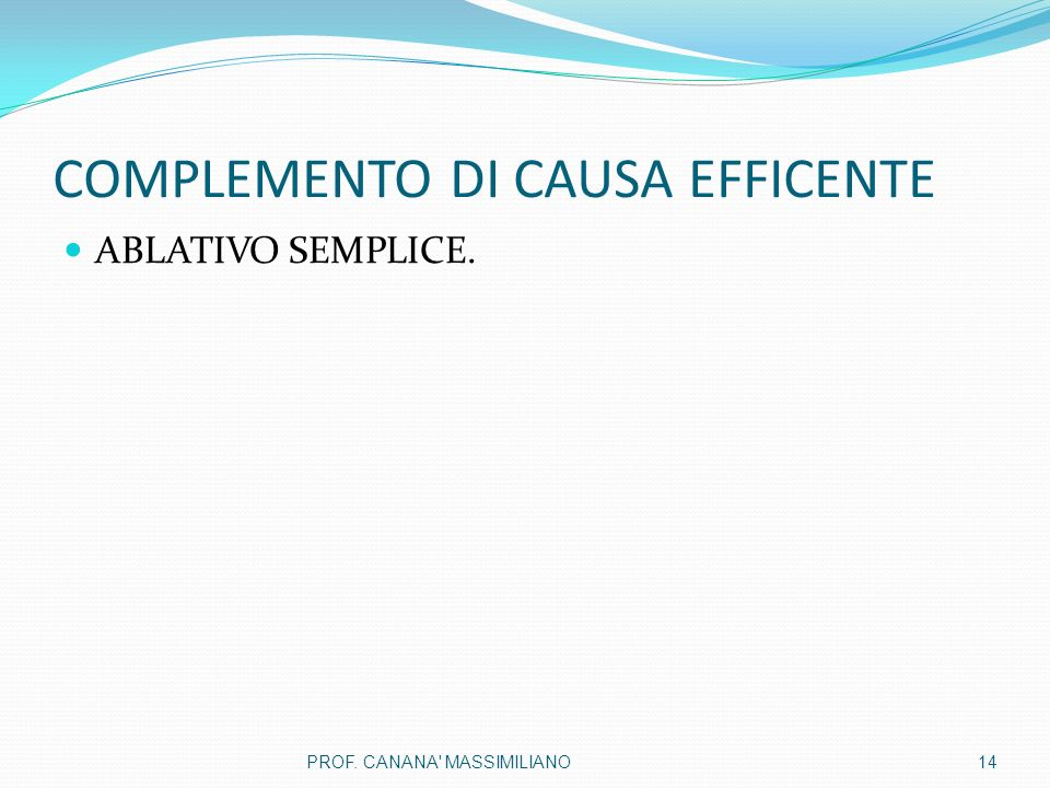 COMPLEMENTO DI CAUSA EFFICENTE