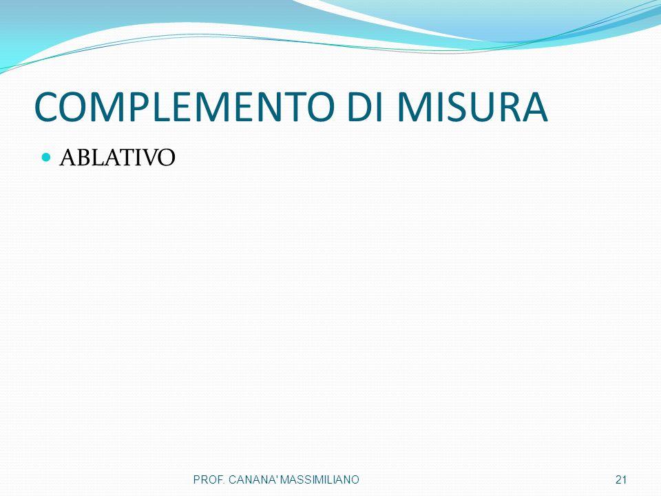 COMPLEMENTO DI MISURA ABLATIVO PROF. CANANA MASSIMILIANO