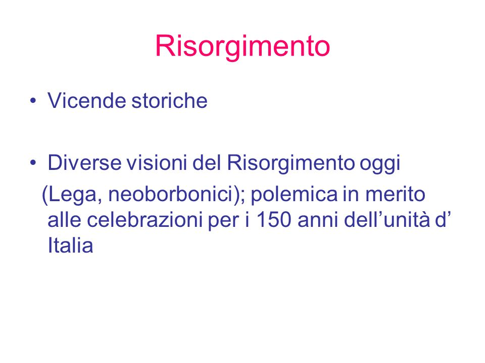 Risorgimento Vicende storiche Diverse visioni del Risorgimento oggi