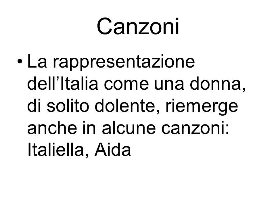 Canzoni La rappresentazione dell'Italia come una donna, di solito dolente, riemerge anche in alcune canzoni: Italiella, Aida.