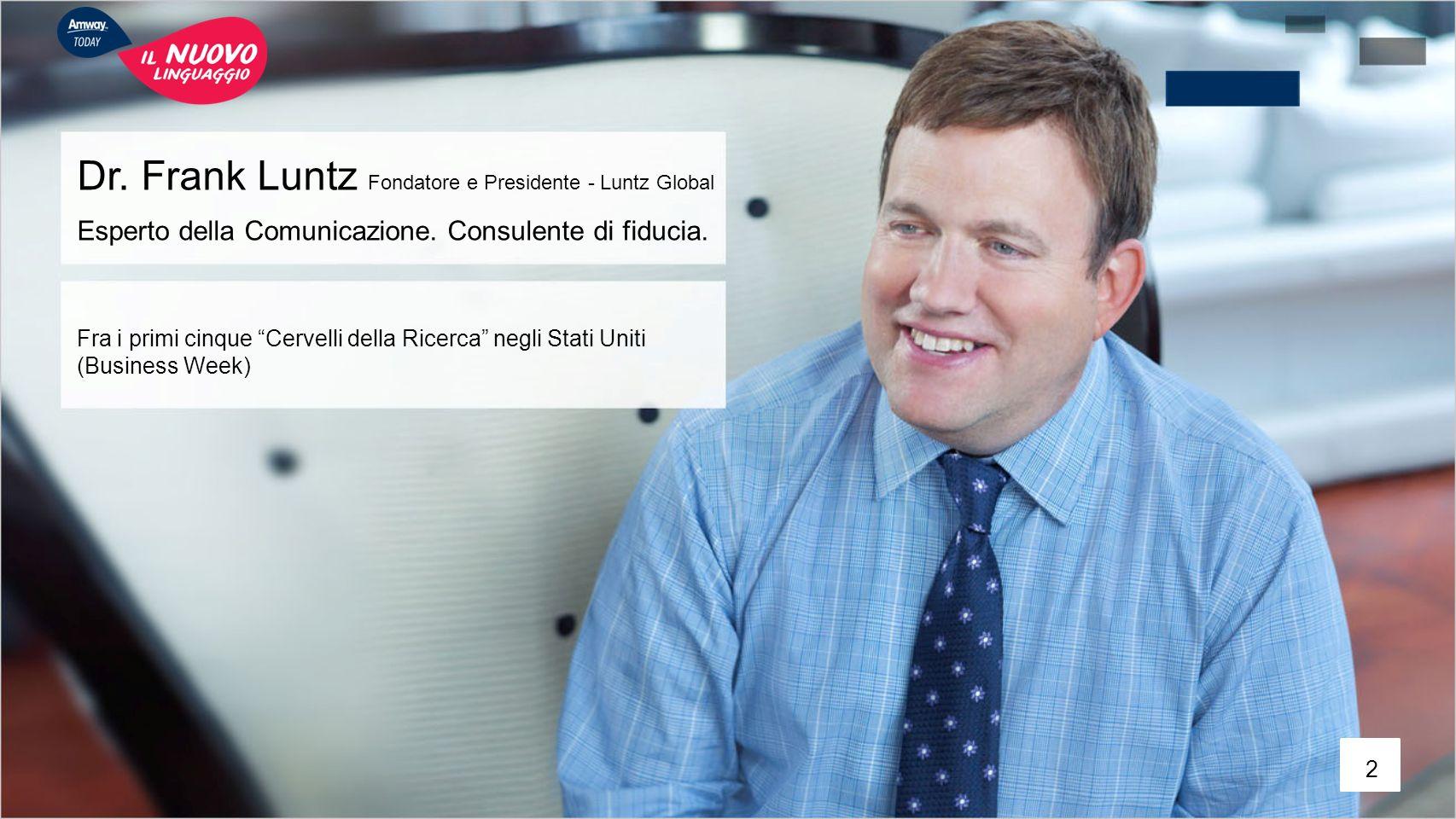 Dr. Frank Luntz Fondatore e Presidente - Luntz Global