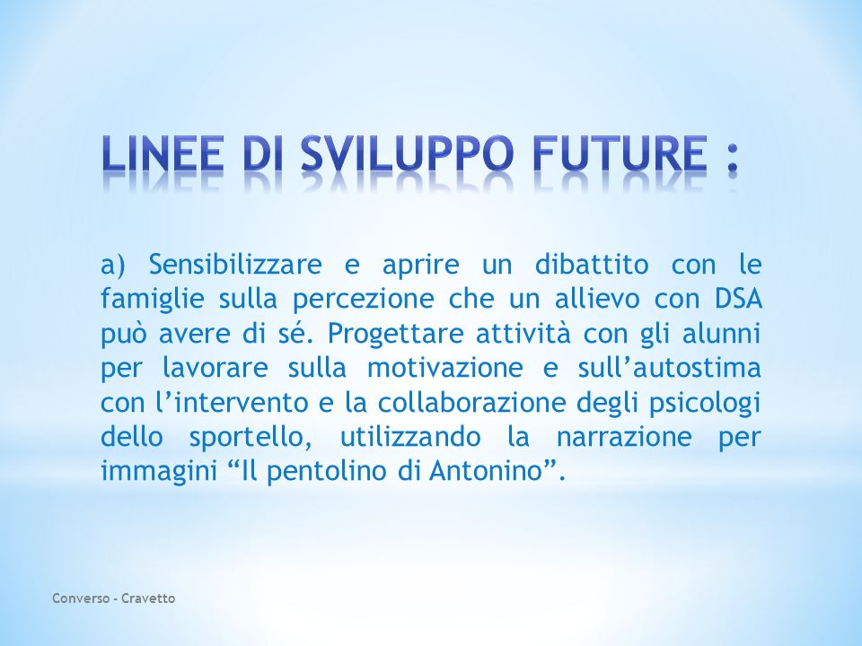 Linee di sviluppo future :