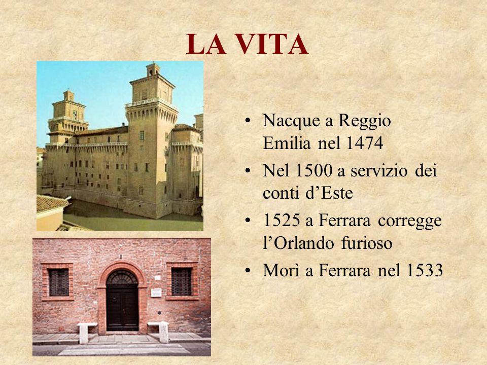 LA VITA Nacque a Reggio Emilia nel 1474
