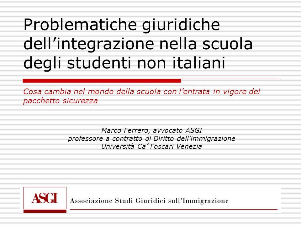 Problematiche giuridiche dell'integrazione nella scuola degli studenti non italiani Cosa cambia nel mondo della scuola con l'entrata in vigore del pacchetto sicurezza