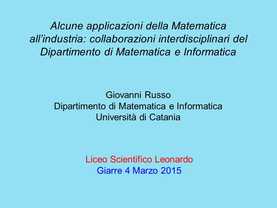 Alcune applicazioni della Matematica all'industria: collaborazioni interdisciplinari del Dipartimento di Matematica e Informatica