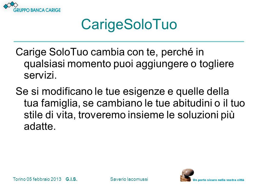 CarigeSoloTuo Carige SoloTuo cambia con te, perché in qualsiasi momento puoi aggiungere o togliere servizi.