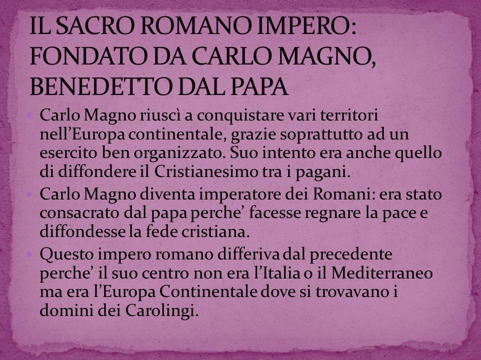 IL SACRO ROMANO IMPERO: FONDATO DA CARLO MAGNO, BENEDETTO DAL PAPA