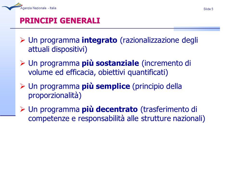 PRINCIPI GENERALI Un programma integrato (razionalizzazione degli attuali dispositivi)