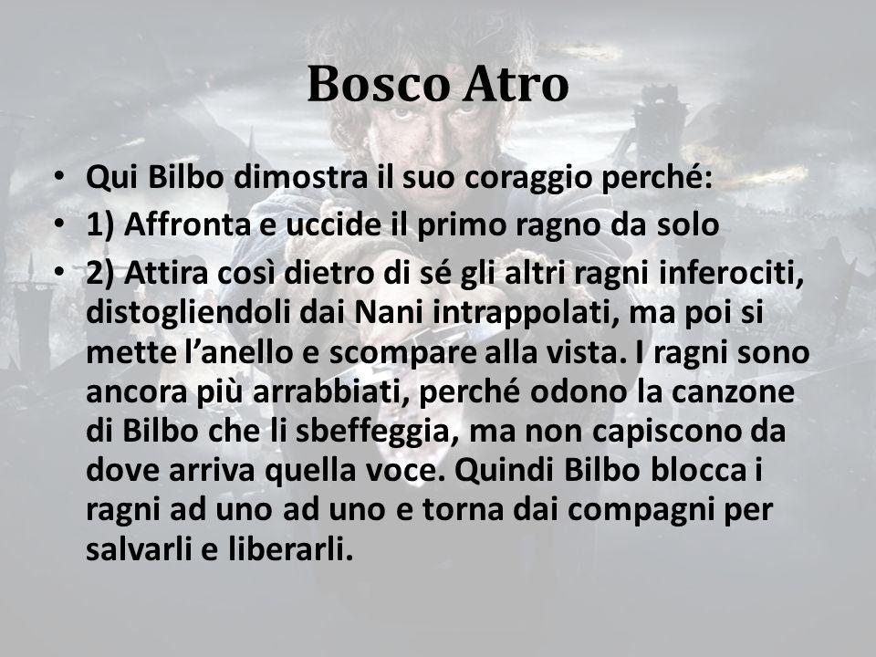 Bosco Atro Qui Bilbo dimostra il suo coraggio perché: