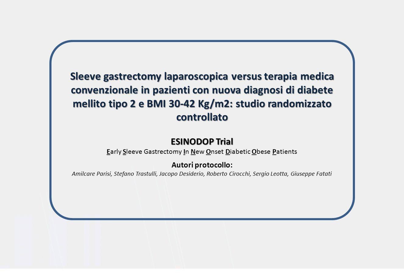 Sleeve gastrectomy laparoscopica versus terapia medica convenzionale in pazienti con nuova diagnosi di diabete mellito tipo 2 e BMI 30-42 Kg/m2: studio randomizzato controllato