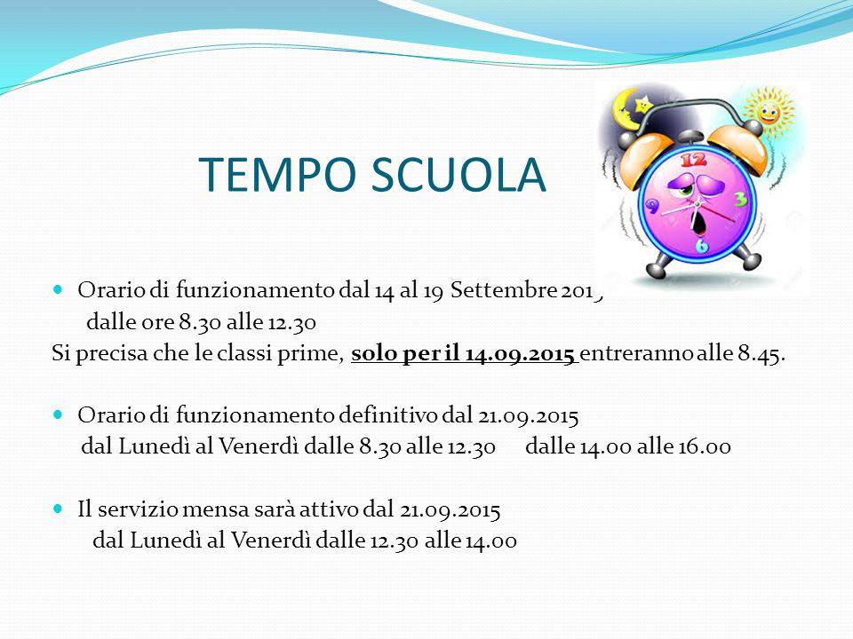 TEMPO SCUOLA Orario di funzionamento dal 14 al 19 Settembre 2015