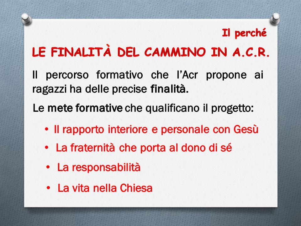 LE FINALITÀ DEL CAMMINO IN A.C.R.