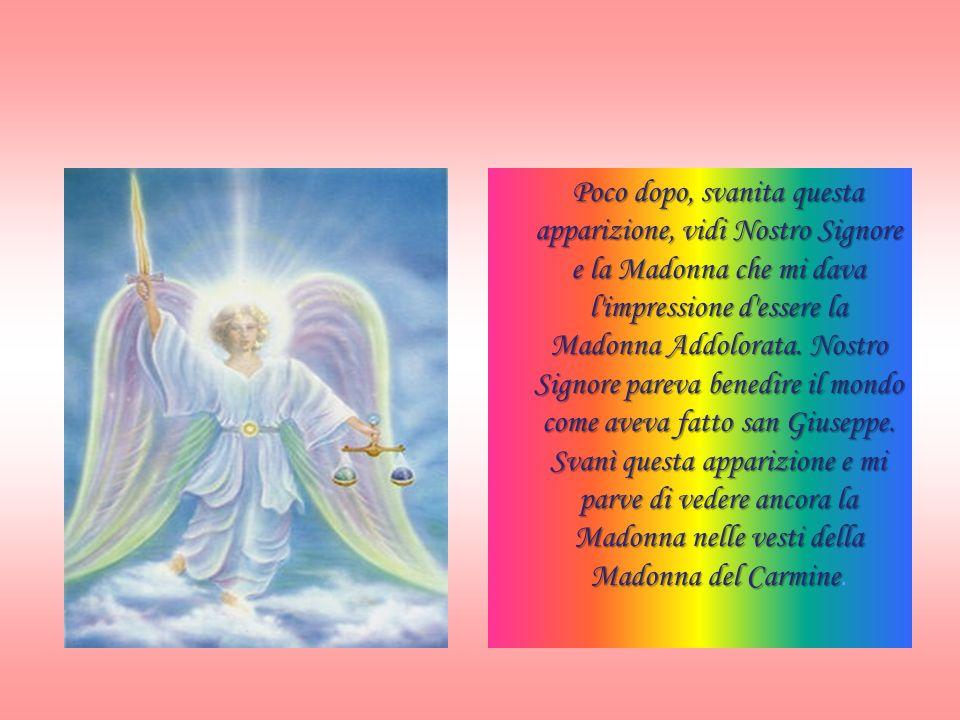 Poco dopo, svanita questa apparizione, vidi Nostro Signore e la Madonna che mi dava l impressione d essere la Madonna Addolorata.
