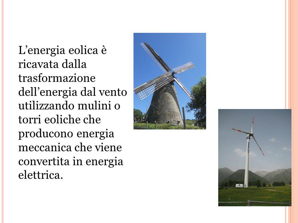 L'energia eolica è ricavata dalla trasformazione dell'energia dal vento utilizzando mulini o torri eoliche che producono energia meccanica che viene convertita in energia elettrica.