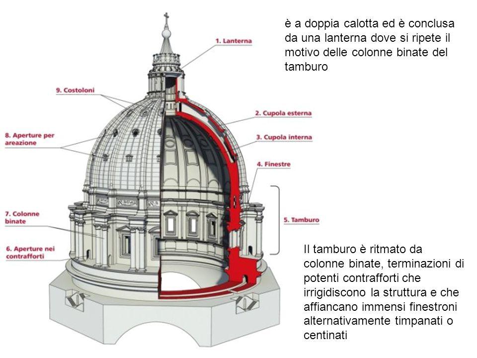è a doppia calotta ed è conclusa da una lanterna dove si ripete il motivo delle colonne binate del tamburo