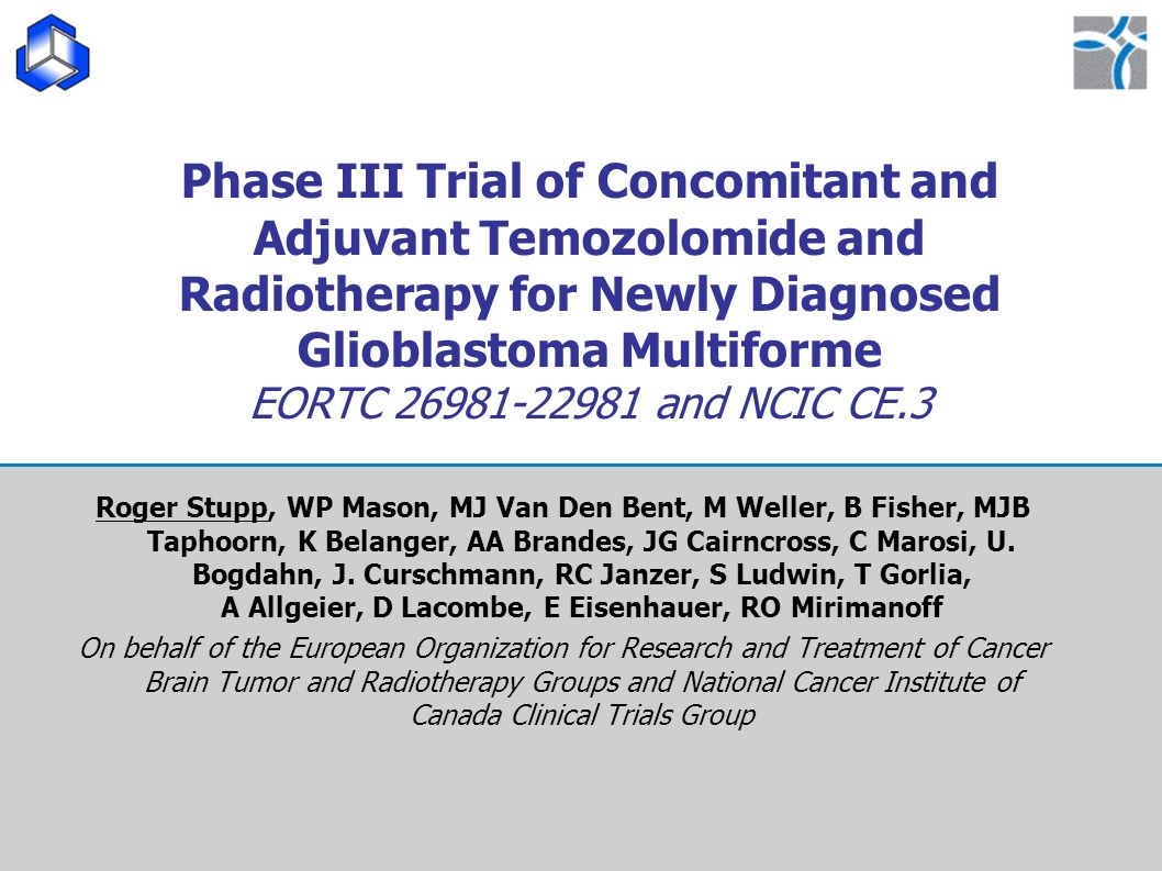 Phase III Trial of Concomitant and Adjuvant Temozolomide and Radiotherapy for Newly Diagnosed Glioblastoma Multiforme EORTC 26981-22981 and NCIC CE.3