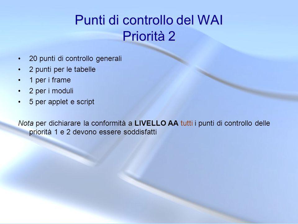 Punti di controllo del WAI Priorità 2