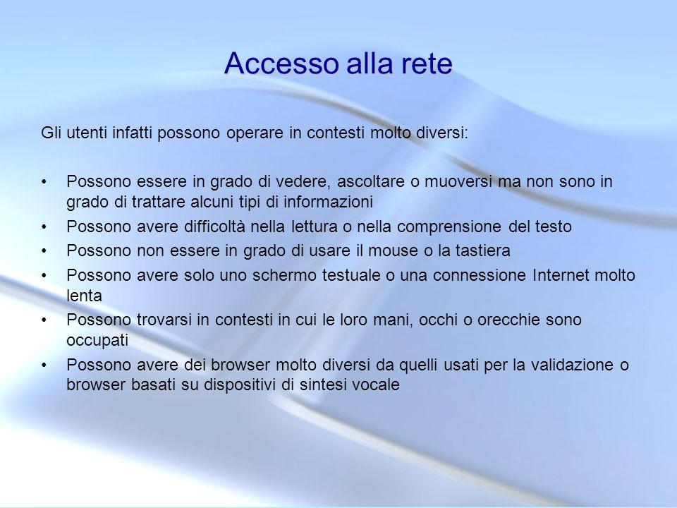 Accesso alla reteGli utenti infatti possono operare in contesti molto diversi: