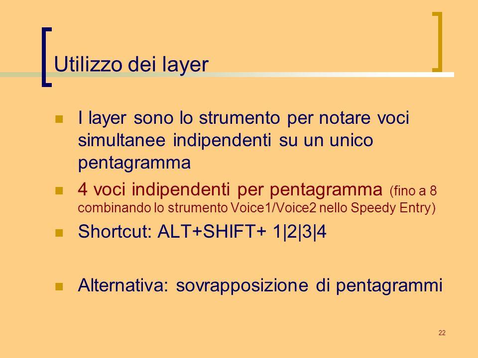 Utilizzo dei layer I layer sono lo strumento per notare voci simultanee indipendenti su un unico pentagramma.
