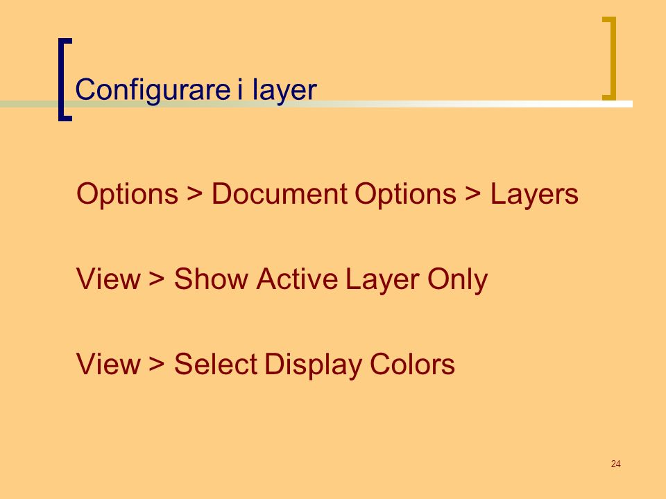 Configurare i layer Options > Document Options > Layers.