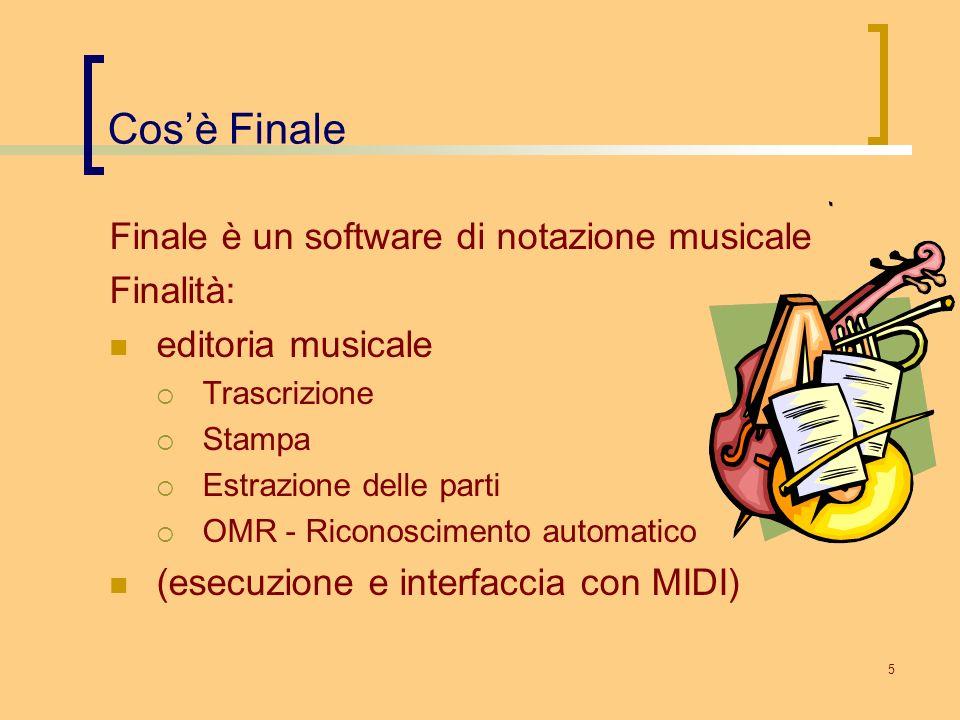Cos'è Finale Finale è un software di notazione musicale Finalità: