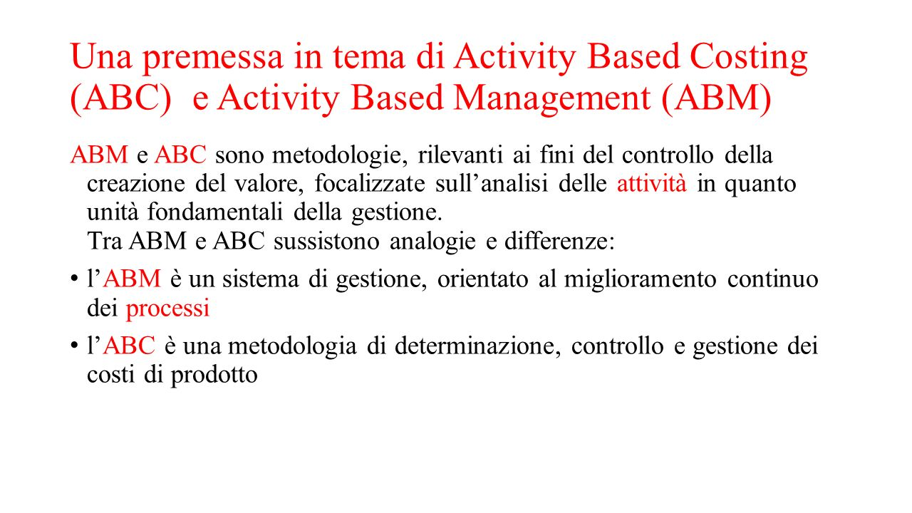 Una premessa in tema di Activity Based Costing (ABC) e Activity Based Management (ABM)