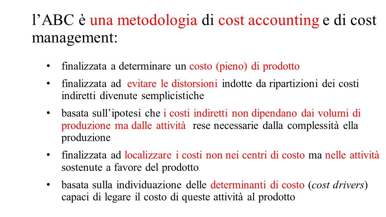 l'ABC è una metodologia di cost accounting e di cost management: