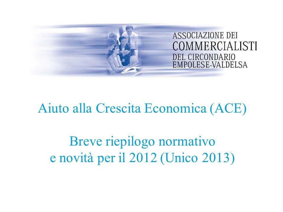 Aiuto alla Crescita Economica (ACE) Breve riepilogo normativo
