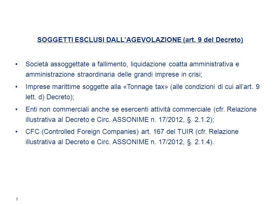 SOGGETTI ESCLUSI DALL'AGEVOLAZIONE (art. 9 del Decreto)