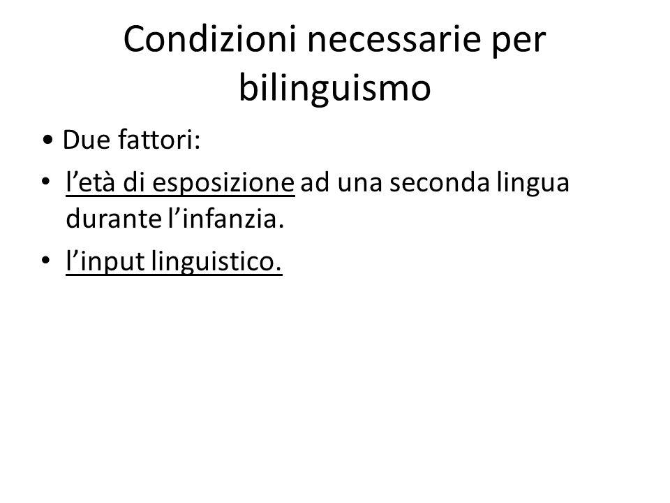 Condizioni necessarie per bilinguismo