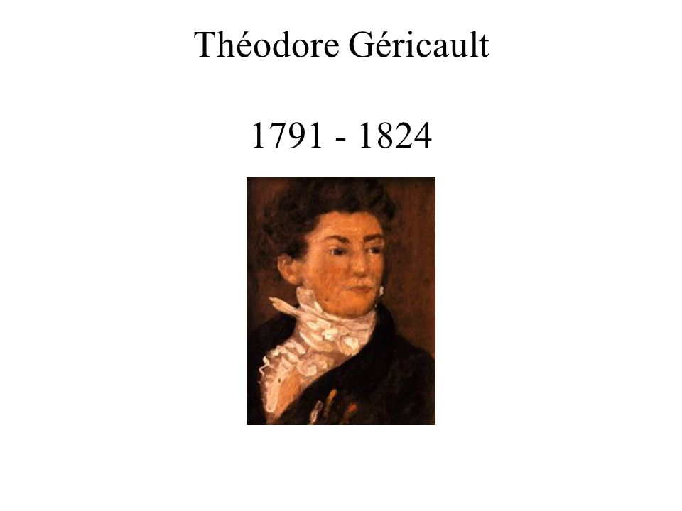 Théodore Géricault 1791 - 1824