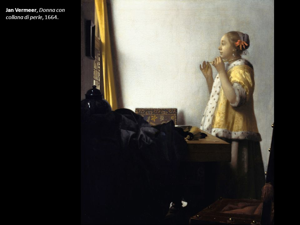 Jan Vermeer, Donna con collana di perle, 1664.