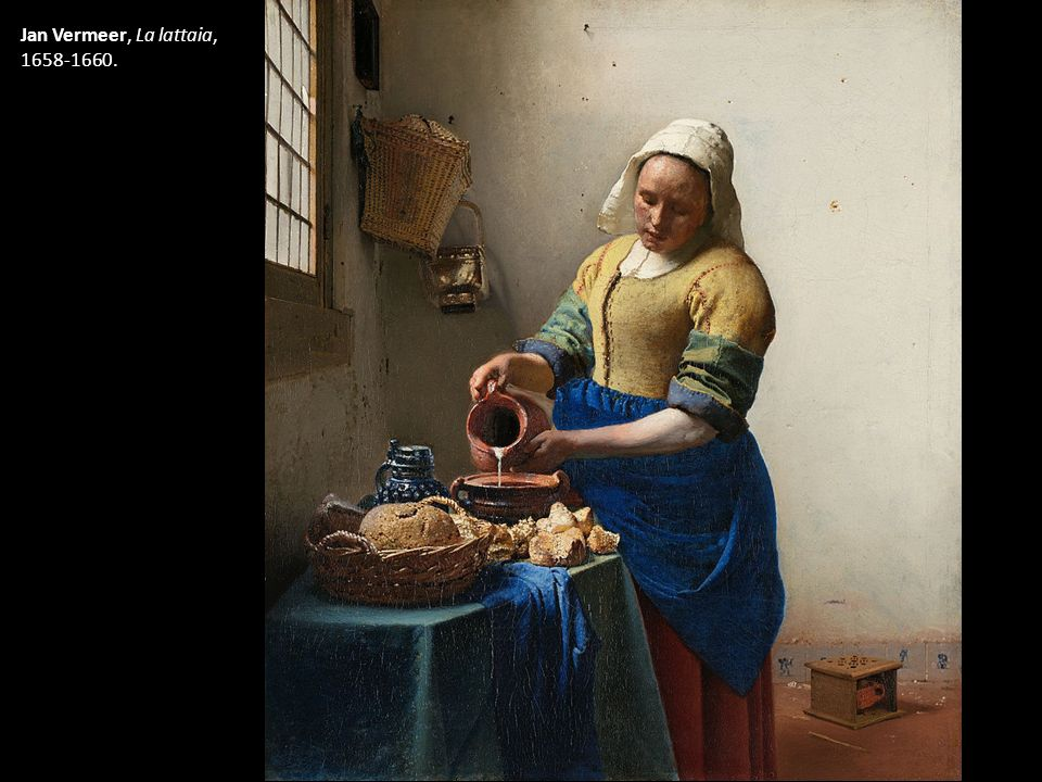 Jan Vermeer, La lattaia, 1658-1660.